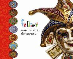 Fellini: uma receita de sucesso