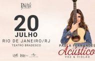 "Paula Fernandes apresenta, no Rio, a turnê ""Acústico – Voz e Violão"""