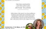 Talk show com Kika Gama Lobo e Flávia Pires para mulheres com atitude