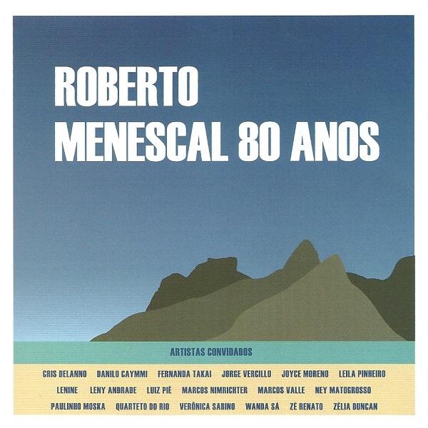 Roberto Menescal 80 anos