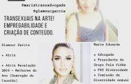 Maria Eduarda Aguiar e Glamour Garcia falam hoje em live  sobre as transexuais na arte
