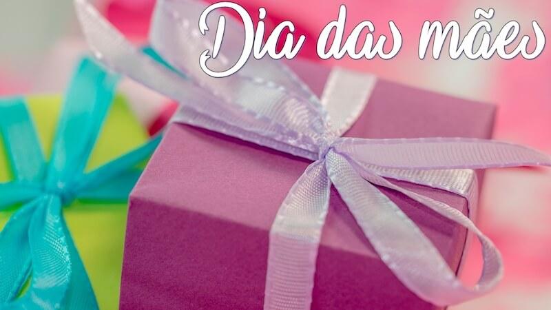 Dicas para o Dia das  Mães