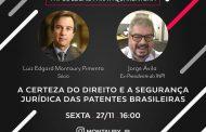 Direito e a segurança jurídica das patentes brasileiras é tema de live nesta sexta