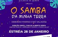 """O samba da minha terra estreia"" na Casa Julieta de Serpa"