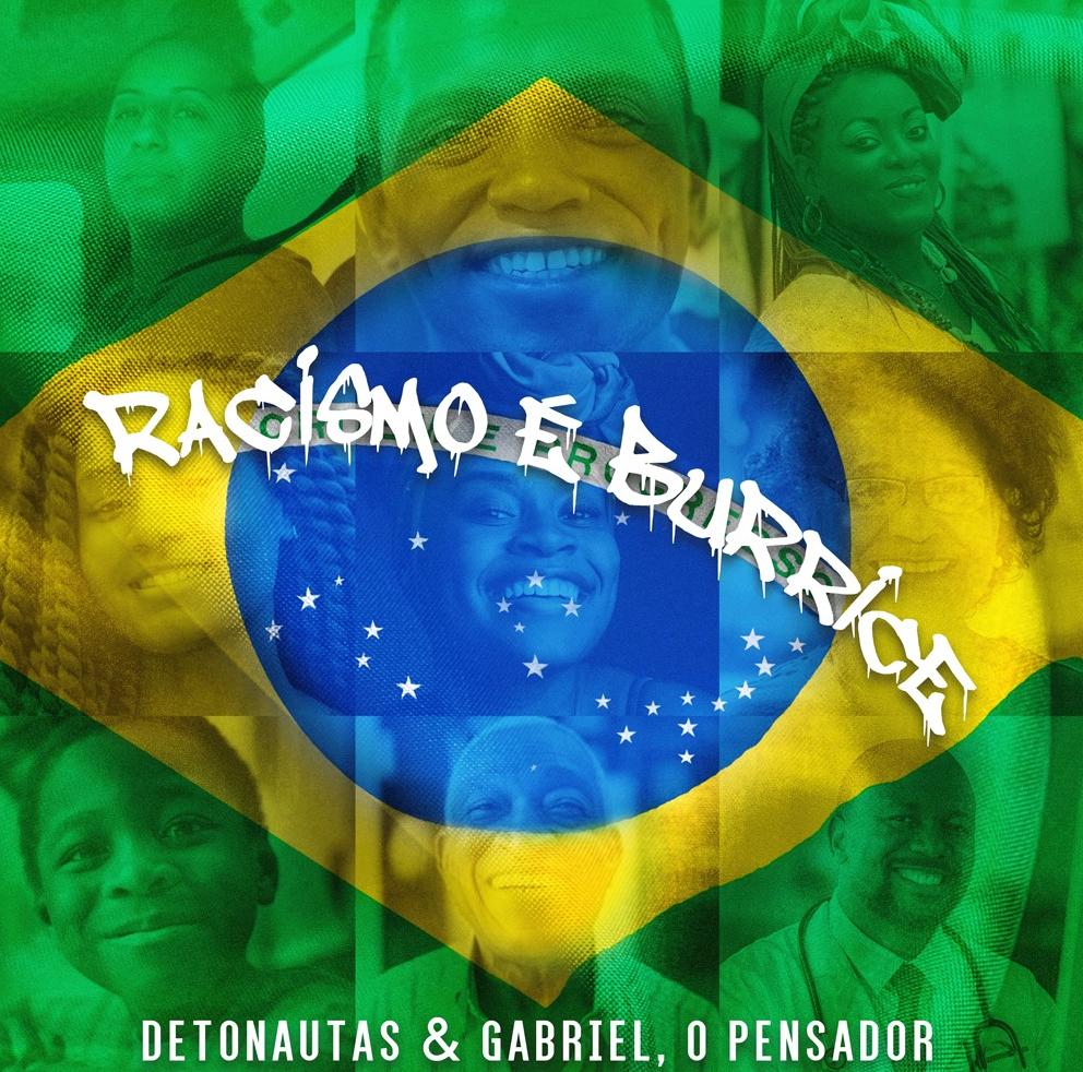 Detonautas lança Racismo é Burrice com Gabriel O Pensador