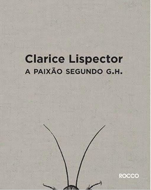 """""""A paixão segundo G.H"""", de Clarice Lispector,  será tema de debate no projeto A-CORDA"""