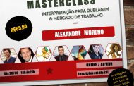 """Masterclass """"Interpretação para Dublagem & Mercado de Trabalho"""""""